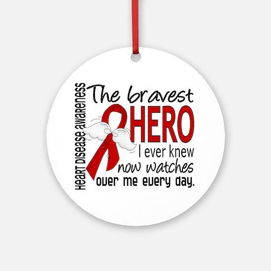 Bravest Hero I Knew Heart Disease Ornament (Round)