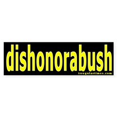dishonorabush Bumper Bumper Sticker
