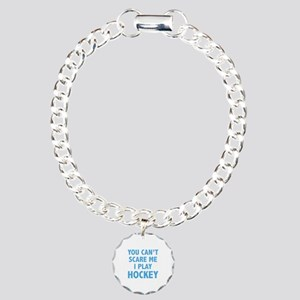 You can't scare me.I play Hockey. Charm Bracelet,