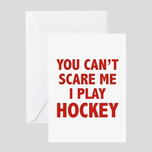 You can't scare me.I play Hockey. Greeting Card
