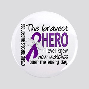 "Bravest Hero I Knew Cystic Fibrosis 3.5"" Button"