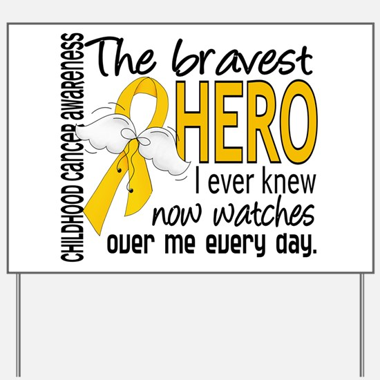 Bravest Hero I Knew Childhood Cancer Yard Sign