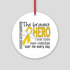 Bravest Hero I Knew Childhood Cancer Ornament (Rou