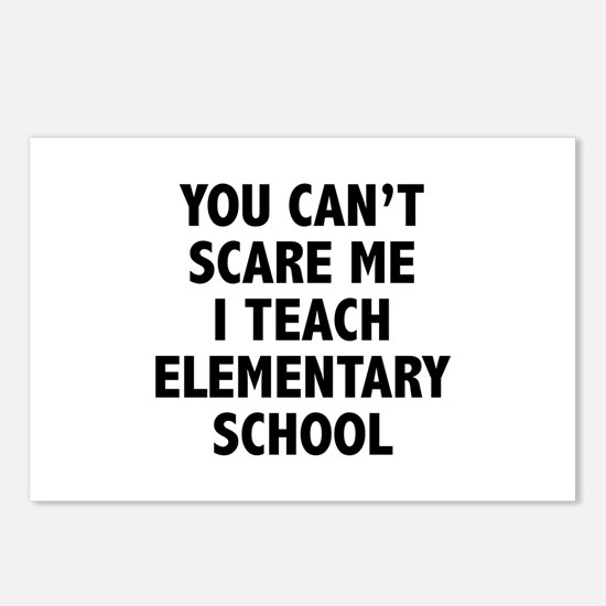 You can't scare me. I teach elementary school. Pos