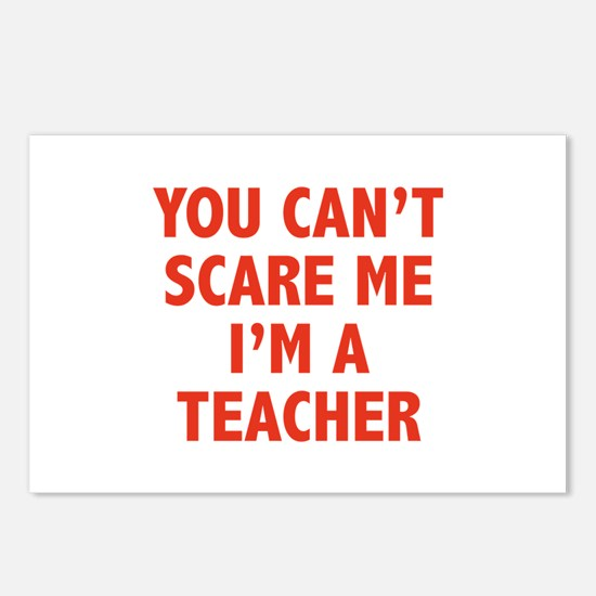 You can't scare me. I'm a teacher. Postcards (Pack