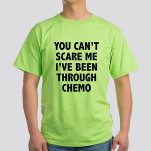 You can't scare me. I've been through chemo. Green