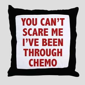 You can't scare me. I've been through chemo. Throw