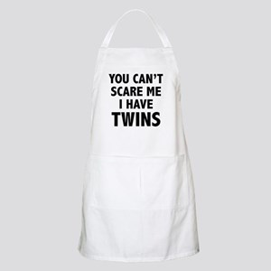 You can't scare me. I have twins. Apron