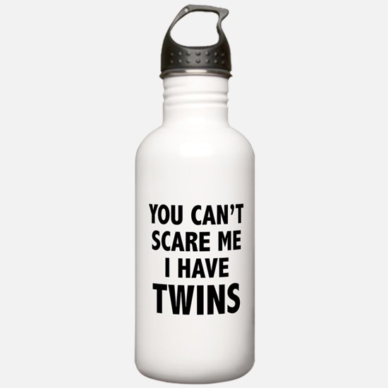 You can't scare me. I have twins. Water Bottle