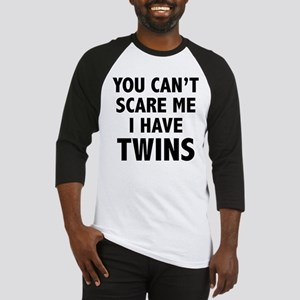 You can't scare me. I have twins. Baseball Jersey