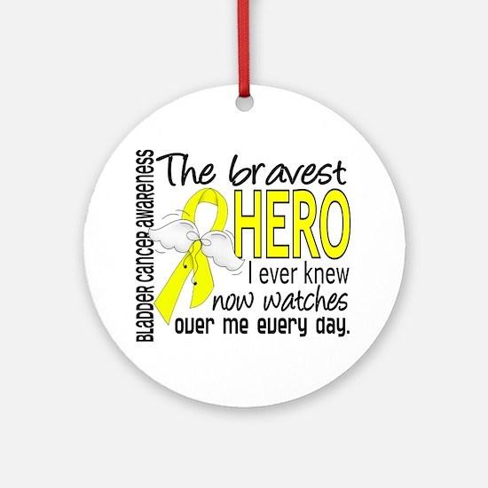 Bravest Hero I Knew Bladder Cancer Ornament (Round