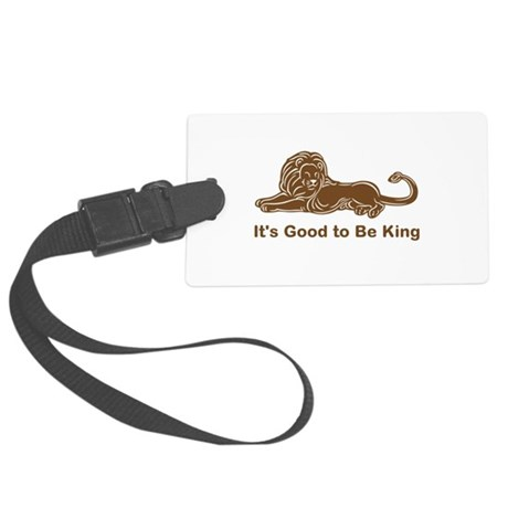 Good to Be King Large Luggage Tag