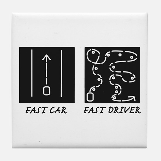 Fast Car Fast Driver Tile Coaster