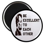 """Lincoln: Be Excellent To Each Other 2.25"""" Mag"""