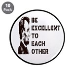 """Lincoln: Be Excellent To Each Other 3.5"""" Butt"""
