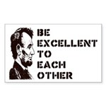 Lincoln: Be Excellent To Each Other Sticker (Recta
