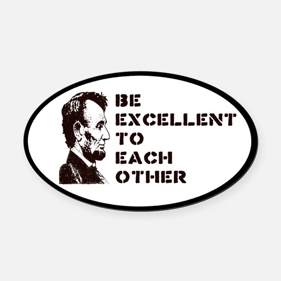Lincoln: Be Excellent To Each Other Oval Car Magne