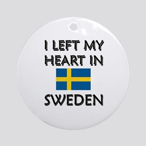 I Left My Heart In Sweden Ornament (Round)
