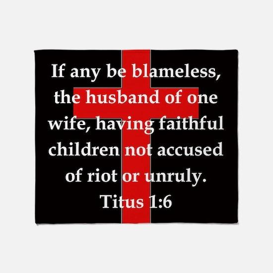 Titus 1:6 Throw Blanket