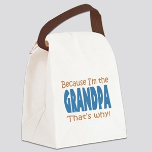 Because Im the Grandpa Canvas Lunch Bag