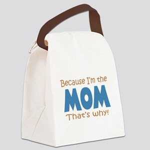 Because I'm the Mom Canvas Lunch Bag