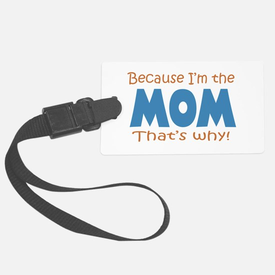 Because I'm the Mom Luggage Tag