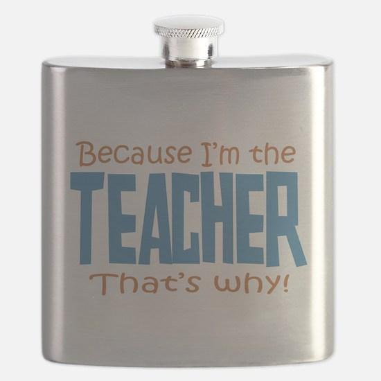 Because I'm the Teacher Flask