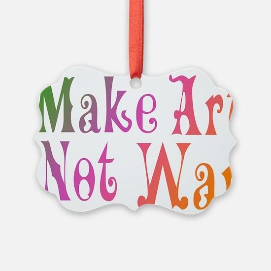 make art not war Ornament