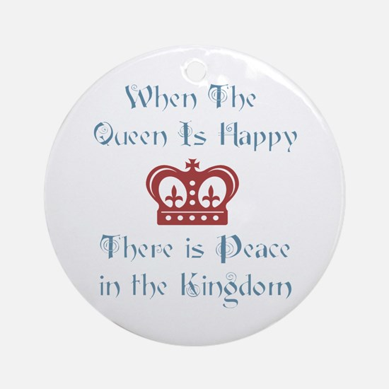 Queen is happy Ornament (Round)