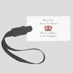Queen is happy Large Luggage Tag