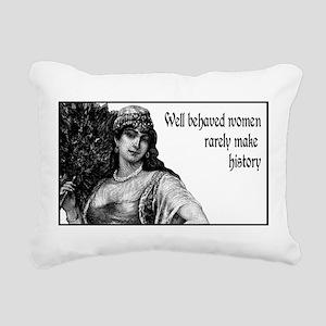 well behaved women Rectangular Canvas Pillow