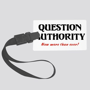 question authority Large Luggage Tag
