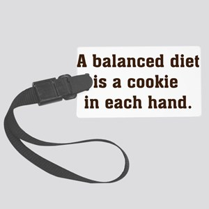 a balanced diet Large Luggage Tag
