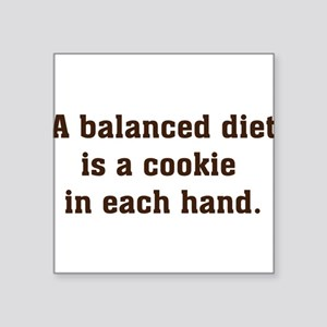 "a balanced diet Square Sticker 3"" x 3"""