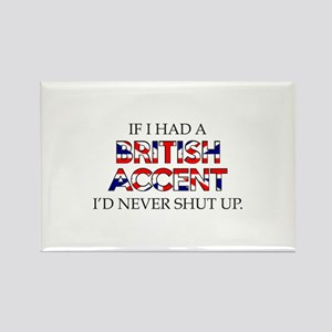 If I Had A British Accent Rectangle Magnet