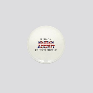If I Had A British Accent Mini Button