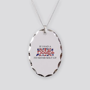 If I Had A British Accent Necklace Oval Charm