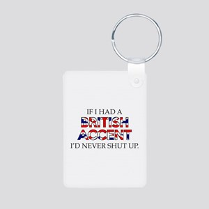 If I Had A British Accent Aluminum Photo Keychain