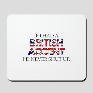If I Had A British Accent Mousepad