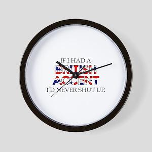 If I Had A British Accent Wall Clock
