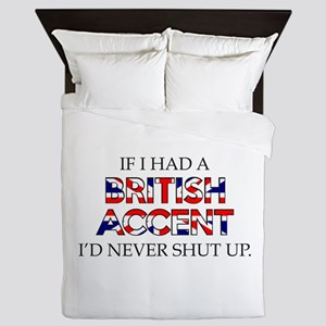 If I Had A British Accent Queen Duvet