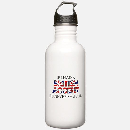 If I Had A British Accent Water Bottle