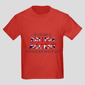 If I Had A British Accent Kids Dark T-Shirt