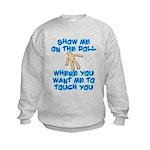 Show Me On The Doll Kids Sweatshirt
