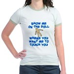 Show Me On The Doll Jr. Ringer T-Shirt