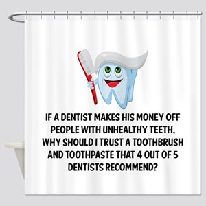 Funny Dentist Recommend Shower Curtain