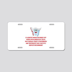 Funny Dentist Recommend Aluminum License Plate