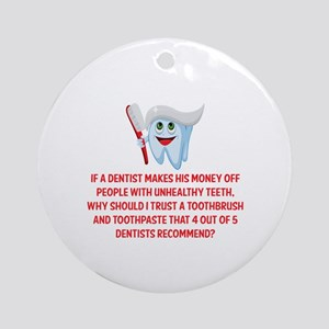 Funny Dentist Recommend Ornament (Round)
