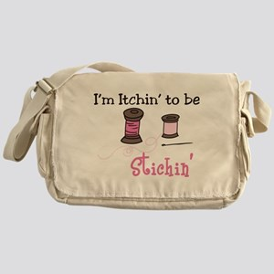 I'm Itchin' to be Stitchin' Messenger Bag