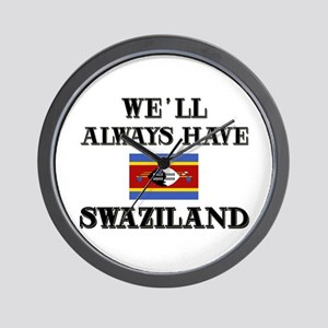 We Will Always Have Swaziland Wall Clock